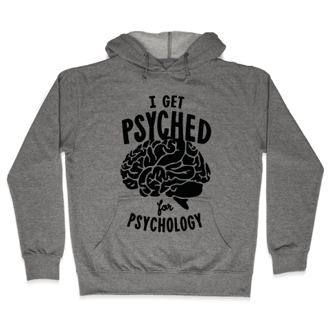 I'm Psyched for Psychology Hooded Sweatshirt