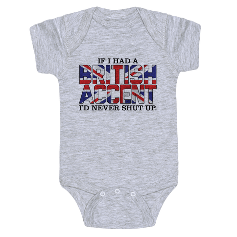 If I Had a British Accent Baby Onesy