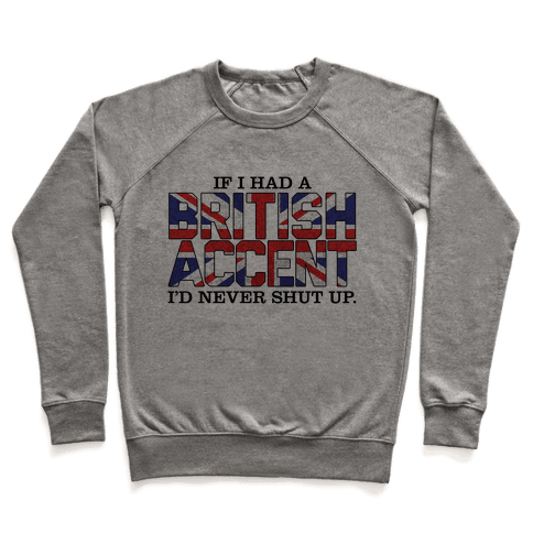 If I Had a British Accent Pullover