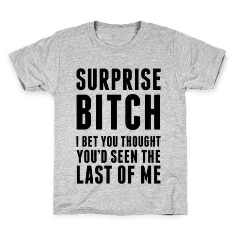 Surprise Bitch Kids T-Shirt