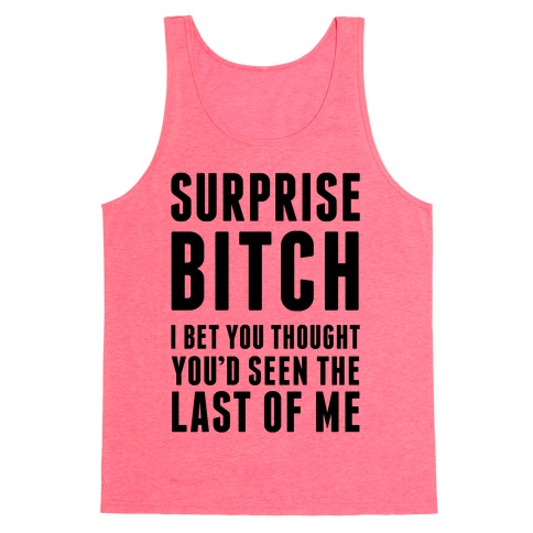 Surprise Bitch Tank Top