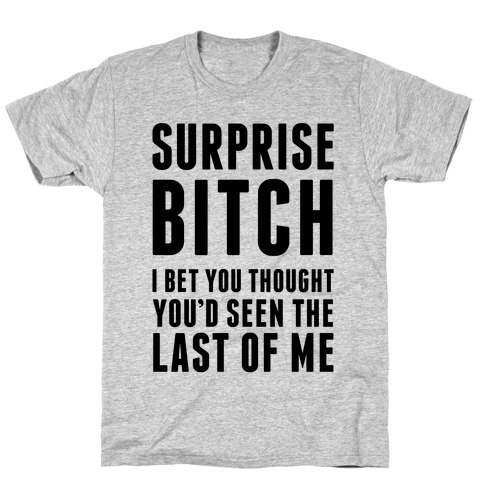 Surprise Bitch T-Shirt