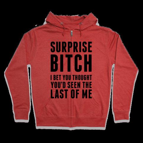 Surprise Bitch Zip Hoodie