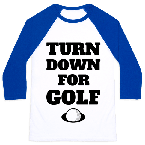 Turn Down For Golf Baseball Tee
