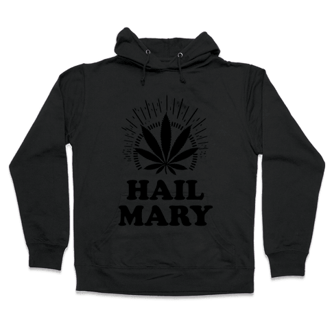 Hail Mary Hooded Sweatshirt