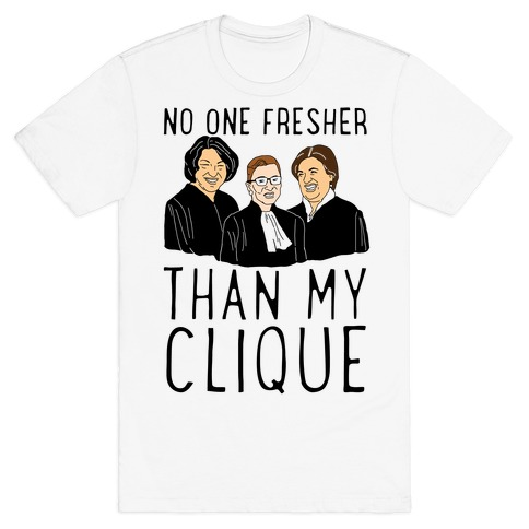 No One Fresher Than My Clique Mens T-Shirt