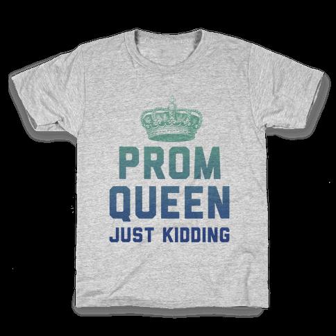 Prom Queen Just Kidding Kids T-Shirt