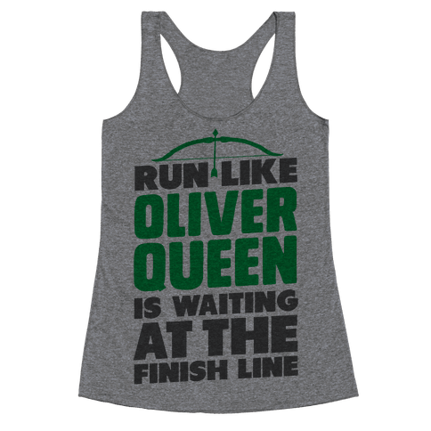 Run Like Oliver Queen is Waiting Racerback Tank Top