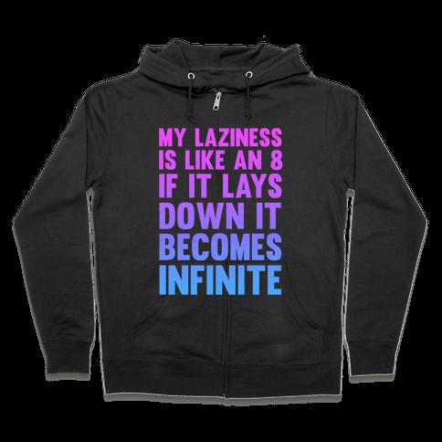 Infinite Laziness Zip Hoodie