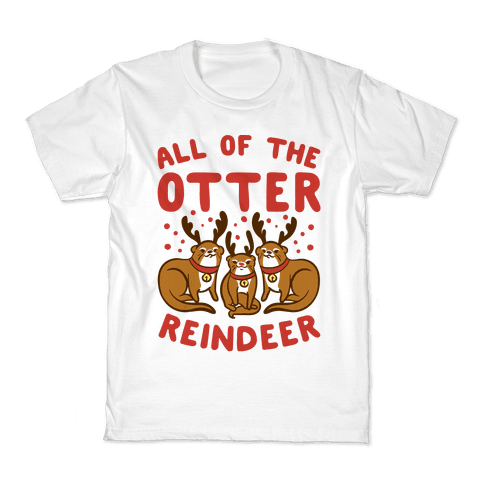 All of The Otter Reindeer Kids T-Shirt