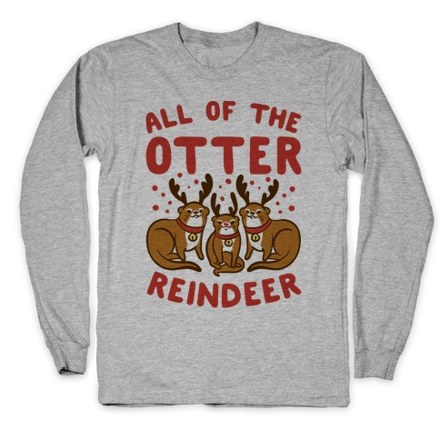 All of The Otter Reindeer Long Sleeve T-Shirt
