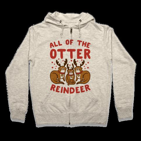 All of The Otter Reindeer Zip Hoodie