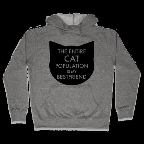 The Entire Cat Population is My Best Friend Hooded Sweatshirt