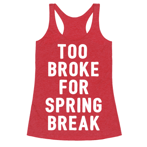 Too Broke For Spring Break