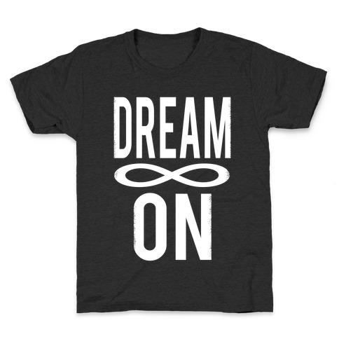 Dream On- Infinity Kids T-Shirt