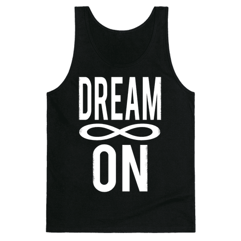 Dream On- Infinity Tank Top