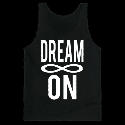 Dream On- Infinity Tank Top
