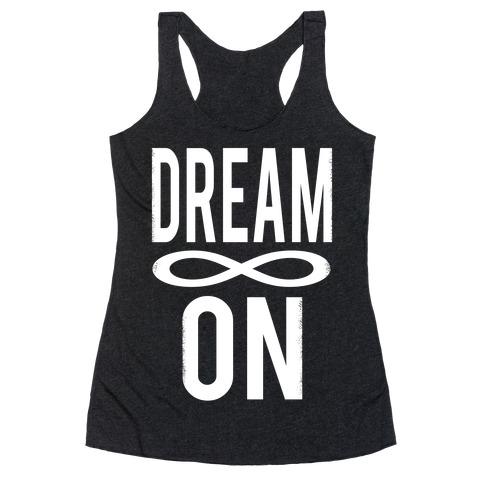 Dream On- Infinity Racerback Tank Top