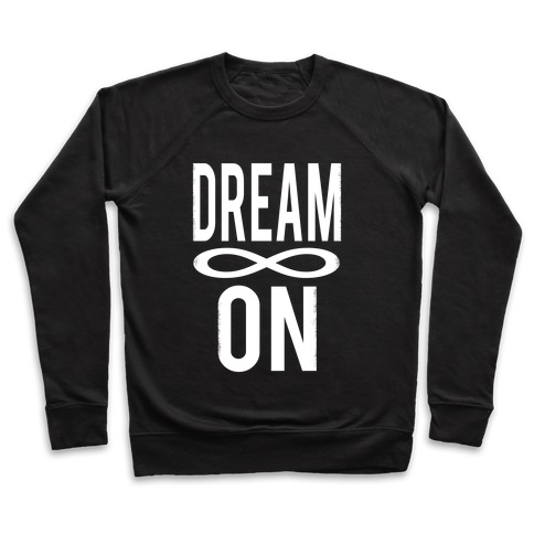 Dream On- Infinity Pullover