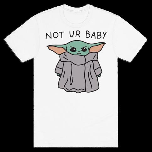 Not Ur Baby (Baby Yoda) Mens/Unisex T-Shirt