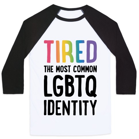 Tired, The Most Common LGBTQ Identity Baseball Tee