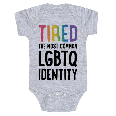 Tired, The Most Common LGBTQ Identity Baby Onesy