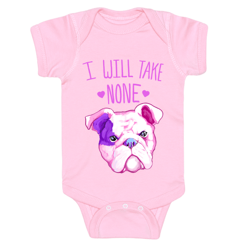 I Will Take None Of Your Bull Baby Onesy