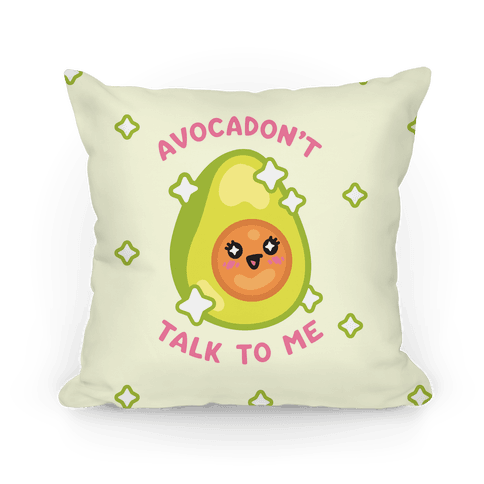 Avocadon't Talk To Me Pillow