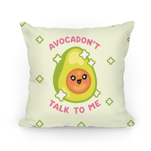 Avocadon't Talk To Me