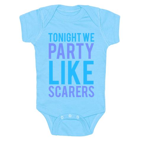Tonight We Party Like Scarers Baby Onesy