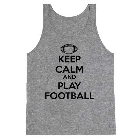 Keep Calm and Play Football Tank Top