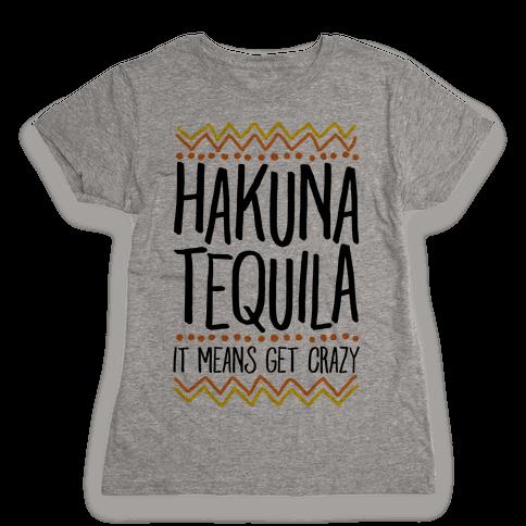 Hakuna Tequila Womens T-Shirt