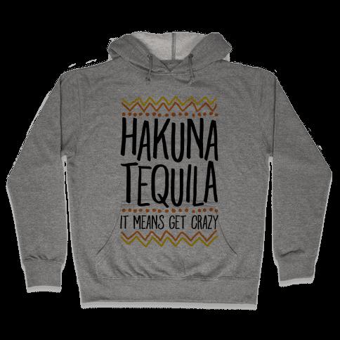 Hakuna Tequila Hooded Sweatshirt
