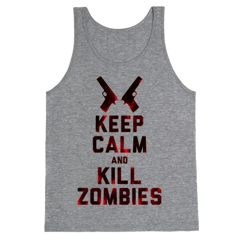 Keep Calm and Kill Zombies Tank Top