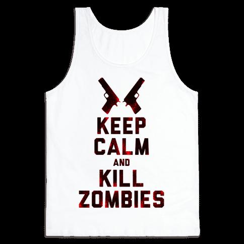 Keep Calm and Kill Zombies Tank Top