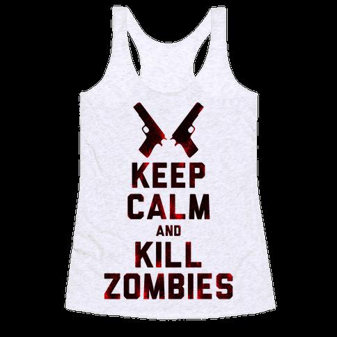 Keep Calm and Kill Zombies Racerback Tank Top