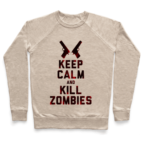 Keep Calm and Kill Zombies Pullover