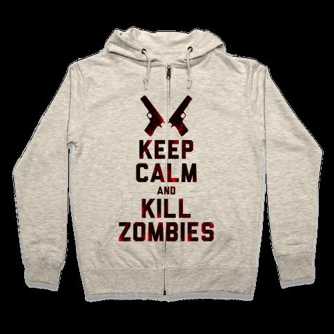Keep Calm and Kill Zombies Zip Hoodie