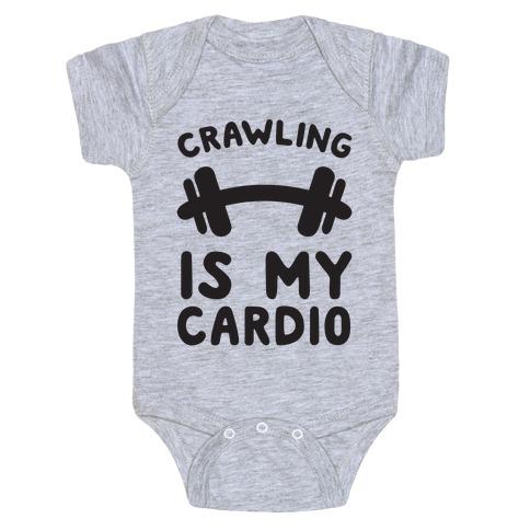 Crawling Is My Cardio Baby Onesy