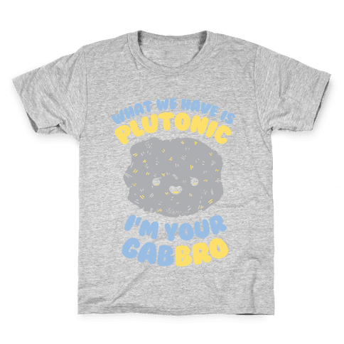 What We Have Is Plutonic I'm Your Gabbro Kids T-Shirt