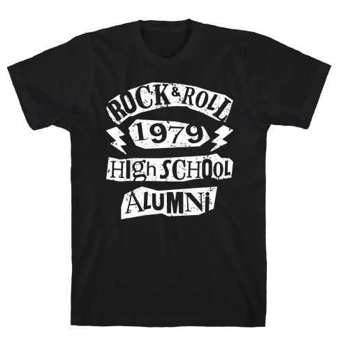 af1967fe0 Rock And Roll High School Alumni T-Shirt | LookHUMAN