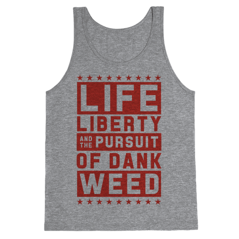 Life Liberty And Dank Weed Tank Top