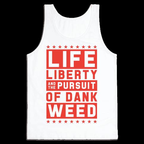 Life Liberty And Dank Weed Tank Top