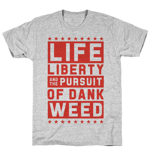 Life Liberty And Dank Weed Mens T-Shirt