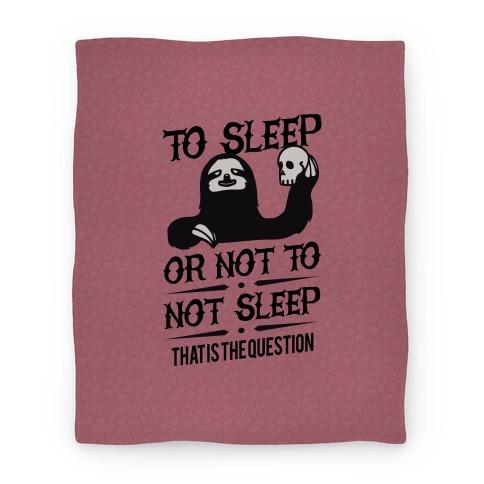 Sleep or Not to Not Sleep Blanket