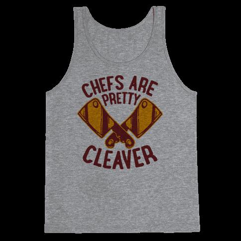 Chefs are Pretty Cleaver Tank Top