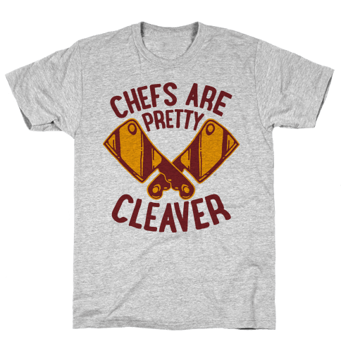 Chefs are Pretty Cleaver Mens T-Shirt