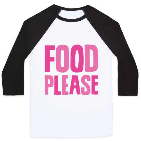 Food Please Baseball Tee