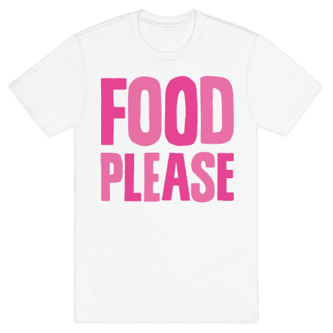 Food Please Mens T-Shirt