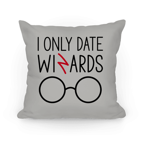 I Only Date Wizards Pillow